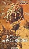 L'Empire de Poussière, tome 1 par Bouchard