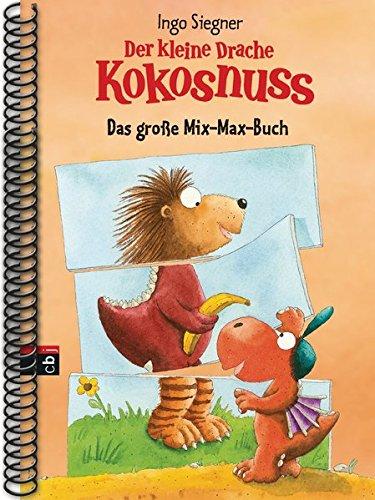 Der kleine Drache Kokosnuss - Das große Mix-Max-Buch: Das große Mix-Max-Buch