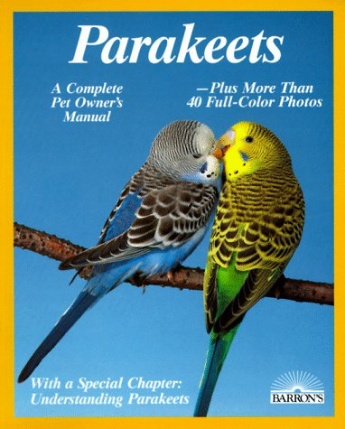 Parakeets: How to Take Care of Them and Understand Them, Annette Wolter