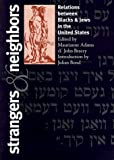 img - for Strangers & Neighbors: Relations Between Blacks & Jews in the United States book / textbook / text book