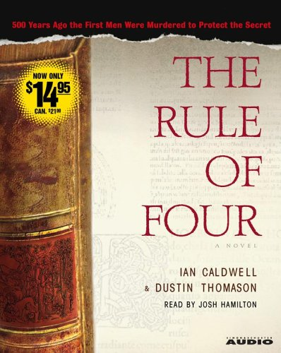 Rule of Four, IAN CALDWELL, DUSTIN THOMASON, JOSH HAMILTON