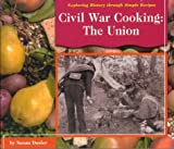 Civil War Cooking: The Confederacy (Exploring History Through Simple Recipes)