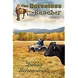 The Horseless Rancher ~ Debby Schoeningh