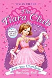 Princess Charlotte and the Birthday Ball (The Tiara Club, Book 1) (0061124281) by French, Vivian