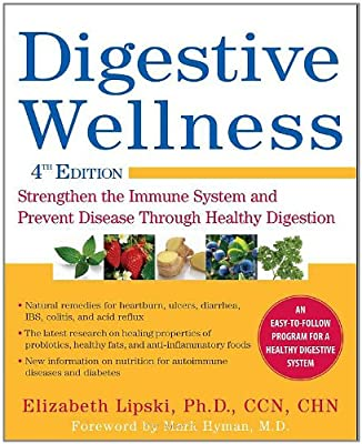 Digestive Wellness Strengthen The Immune System And Prevent Disease Through Healthy Digestion Fourth Edition by McGraw-Hill