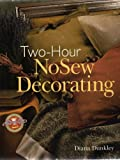 img - for Two-Hour NoSew Decorating: Easily transform fabric into soft furnishings and enhance decorative accents with it in just two hours...and you won't have to use your sewing machine to do it! (TWO-HOUR CRAFTS) book / textbook / text book