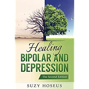 Healing Bipolar and Depression: The 2nd Edition