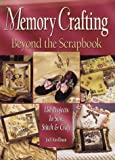 img - for Memory Crafting: Beyond the Scrapbook: 130 Projects to Sew, Stitch & Craft book / textbook / text book