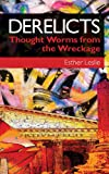 Esther Leslie Derelicts: Thought Worms from the Wreckage