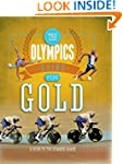 The Olympics: Going for Gold: A Guide...