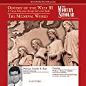 Odyssey of the West III: A Classic Education through the Great Books: The Medieval World (       UNABRIDGED) by Timothy Shutt, Thomas F. Madden, Monica Brzezinski Potkay Narrated by Timothy Shutt, Thomas F. Madden, Monica Brzezinski Potkay