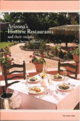 Arizona's Historic Restaurants and Their Recipes (Historic Restaurants Series) by Karen Mulford