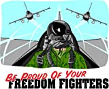 "6"" Printed color Be Proud Of Freedom Fighters Patriotic military sticker decal for any smooth surface such as windows bumpers laptops or any smooth surface."