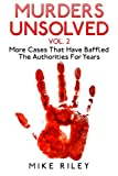 img - for Murders Unsolved Vol. 2: More Cases That Have Baffled The Authorities For Years (Murder, Scandals and Mayhem) (Volume 7) book / textbook / text book