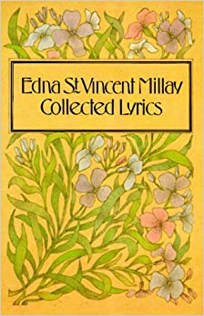 Collected Lyrics of Edna St. Vincent Millay, Millay, Edna St. Vincent