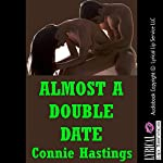 Almost a Double Date: An MFM Threesome Erotica Story | Connie Hastings