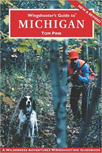 Wingshooter's Guide to Michigan (Wingshooter's Guide Series)