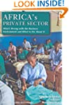 Africa's Private Sector: What's Wrong...