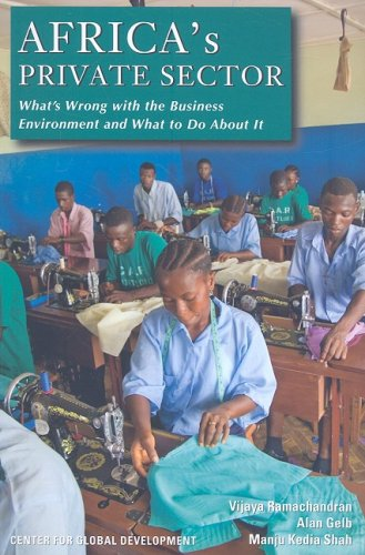 Africa's Private Sector: What's Wrong with the Business...