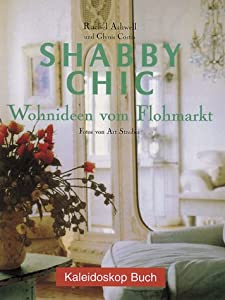 shabby chic wohnideen vom flohmarkt britta muellerbuchhof rachel ashwell glynis. Black Bedroom Furniture Sets. Home Design Ideas
