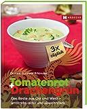 Tomatenrot + Drachengrün: 3x täglich: Das Beste aus Ost und West - antikrebs-aktiv und abwehrstark