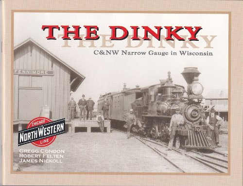 Title: The Dinky CNW Narrow Gauge In Wisconsin