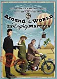 Around the World in Eighty Martinis : The Logbook of a Remarkable Voyage Undertaken by Gustav Temple and Vic Darkwood