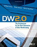 img - for DW 2.0: The Architecture for the Next Generation of Data Warehousing (Morgan Kaufman Series in Data Management Systems) book / textbook / text book