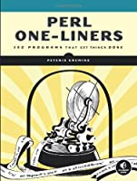 Perl One-Liners: 130 Programs That Get Things Done Front Cover