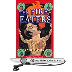 The Fire-Eaters David Almond and Daniel Gerroll