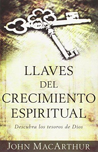 Llaves del Crecimiento Espiritual: Descubre Los Tesoros de Dios