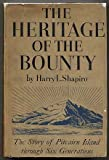 img - for The Heritage of the Bounty: The Story of Pitcairn Island Through Six Generations book / textbook / text book