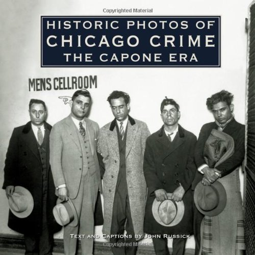 Historic Photos of Chicago Crime: The Capone Era