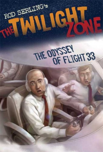 The Twilight Zone: The Odyssey of Flight 33 (Rod Serling's the Twilight Zone)