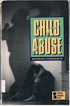 child abuse opposing viewpoints katie de koster karin  swisher  amazoncom