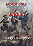 img - for Gone For a Soldier (Gone For Soldiers - Volume 1) book / textbook / text book