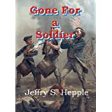 Gone For a Soldier (Gone For Soldiers - Volume 1) ~ Jeffry S. Hepple