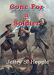 Gone For a Soldier (Gone For Soldiers - Volume 1)