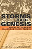 Storms over Genesis: Biblical Battleground in Americas Wars of Religion
