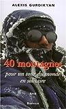 echange, troc Alexis Gurdikyan - 40 Montagnes pour un tour du monde en solitaire