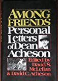 Among friends: Personal letters of Dean Acheson