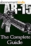 AR-15: The Complete Guide (English Ed...