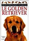echange, troc Bruce Fogle - Le golden retriever