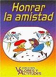Honrar La Amistad (Spanish Edition)