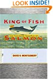 King Of Fish: The Thousand-Year Run of Salmon