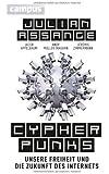 Cypherpunks: Unsere Freiheit und die Zukunft des Internets