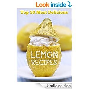 Top 50 Most Delicious Lemon Recipes (Recipe Top 50's Book 38)