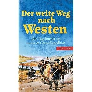 eBook Cover für  Der weite Weg nach Westen Die Tageb xFC cher der Lewis amp Clark Expedition 1804 1806