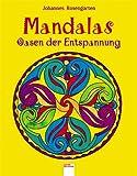 Mandalas - Oasen der Entspannung - Johannes Rosengarten