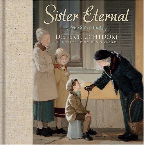 Sister Eternal, DIETER F. UCHTDORF